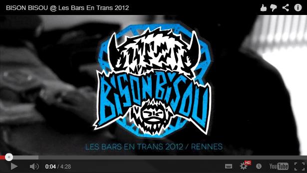 Bison Bisou Bars En Trans Transmusicales Rennes 2012 Video Live